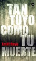 Emili Bayo: Tan tuyo como tu muerte