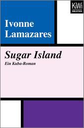 Sugar Island - Ein Kuba-Roman