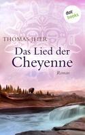 Thomas Jeier: Das Lied der Cheyenne ★★★★
