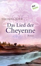 Das Lied der Cheyenne - Roman