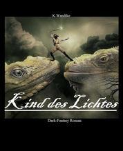 Kind des Lichtes - Dark-Fantasy Roman [FSK18]