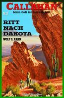 Wolf G. Rahn: CALLAHAN #18: Ritt nach Dakota
