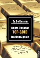 Dr. Goldmann: Binäre Optionen TOP-GOLD Trading Signale