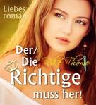 Rike Thome: Der/Die Richtige muss her! ★★★
