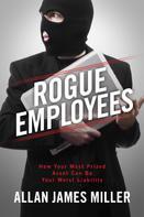 Allan James Miller: Rogue Employees