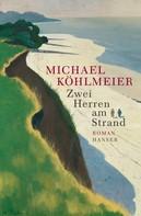 Michael Köhlmeier: Zwei Herren am Strand ★★★