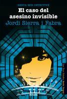 Jordi Sierra i Fabra: Berta Mir 5. El caso del asesino invisible