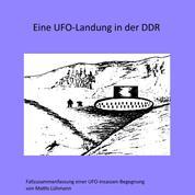 Eine Ufo-Landung in der Ddr - Fallzusammenfassung einer Ufo-Insassen-Begegnung