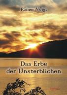 Rainer Voigt: Das Erbe der Unsterblichen
