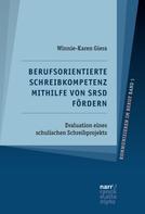 Winnie-Karen Giera: Berufsorientierte Schreibkompetenz mithilfe von SRSD fördern