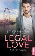 J.T. Sheridan: Legal Love - Mit dir allein ★★★★