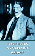 Frank Harris: My Lives And Loves - Volume 1 ★★★★★