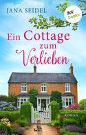 Jana Seidel: Ein Cottage zum Verlieben ★★★