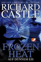 Richard Castle: Castle 4: Frozen Heat - Auf dünnem Eis ★★★★★