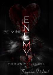 Enemy, be mine - Verhängnisvolle Gefühle