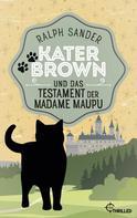 Ralph Sander: Kater Brown und das Testament der Madame Maupu ★★★★