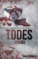 Florian Gerlach: Todesspiegel ★★★