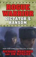 Richard Marcinko: Rogue Warrior: Dictator's Ransom