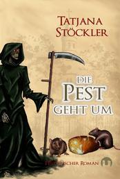 Die Pest geht um - Historischer Roman