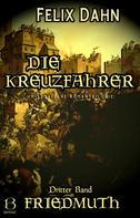 Felix Dahn: Die Kreuzfahrer. Band III