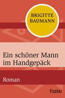 Brigitte Baumann: Ein schöner Mann im Handgepäck ★★★★
