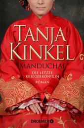 Manduchai – Die letzte Kriegerkönigin - Roman
