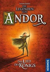 Die Legenden von Andor - Das Lied des Königs - Roman