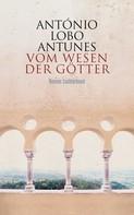 António Lobo Antunes: Vom Wesen der Götter