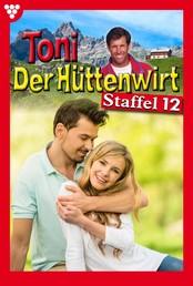Toni der Hüttenwirt Staffel 12 – Heimatroman - E-Book 111-120