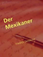 Der Mexikaner - Eine Goldsucher-Erzählung