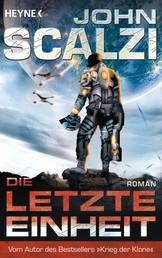 Die letzte Einheit - Roman