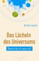 Kirsten Loesch: Das Lächeln des Universums