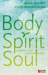 Body, Spirit, Soul - Ganzheitlich leichter leben