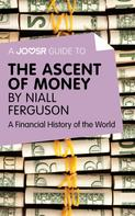 : A Joosr Guide to… The Ascent of Money by Niall Ferguson