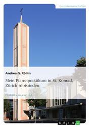 Mein Pfarreipraktikum in St. Konrad, Zürich-Albisrieden
