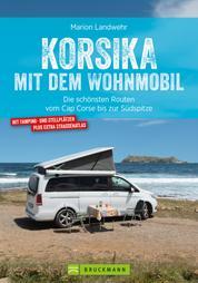 Korsika mit dem Wohnmobil - Die schönsten Routen vom Cap Corse bis zur Südspitze