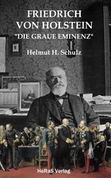 Friedrich von Holstein - Die graue Eminenz