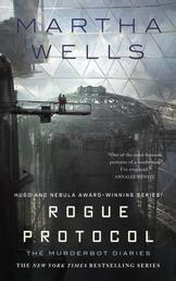 Rogue Protocol - The Murderbot Diaries