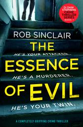 The Essence of Evil - A Completely Gripping Crime Thriller