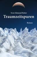 Sven Edmund Reiter: Traumzeitspuren ★★★★