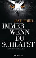 Jaye Ford: Immer wenn du schläfst ★★★★