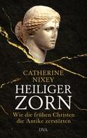 Catherine Nixey: Heiliger Zorn ★★★★