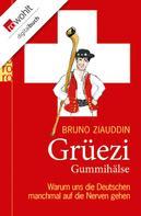 Bruno Ziauddin: Grüezi Gummihälse ★★