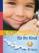 Thomas Feichtinger: Schüßler-Salze für Ihr Kind