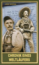 Chronik eines Weltläufers - Die Reisen von Old Shatterhand alias Kara Ben Nemsi