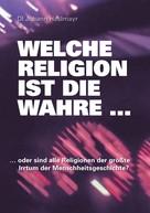 Johann Haslmayr: Welche Religion ist die wahre ...