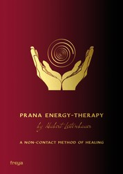 Prana Energy-Therapy - A NON-CONTACT METHOD OF HEALING