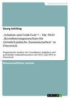 """Georg Schilling: """"Schalom und Grüß Gott""""? – Die NGO """"Koordinierungsausschuss für christlich-jüdische Zusammenarbeit"""" in Österreich"""