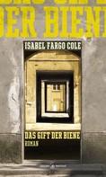 Isabel Fargo Cole: Das Gift der Biene