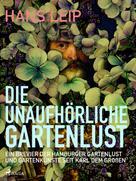 Hans Leip: Die unaufhörliche Gartenlust